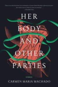 Atmospheric Reads, Her Body and Other Parties, Carmen Maria Machado, Graywolf