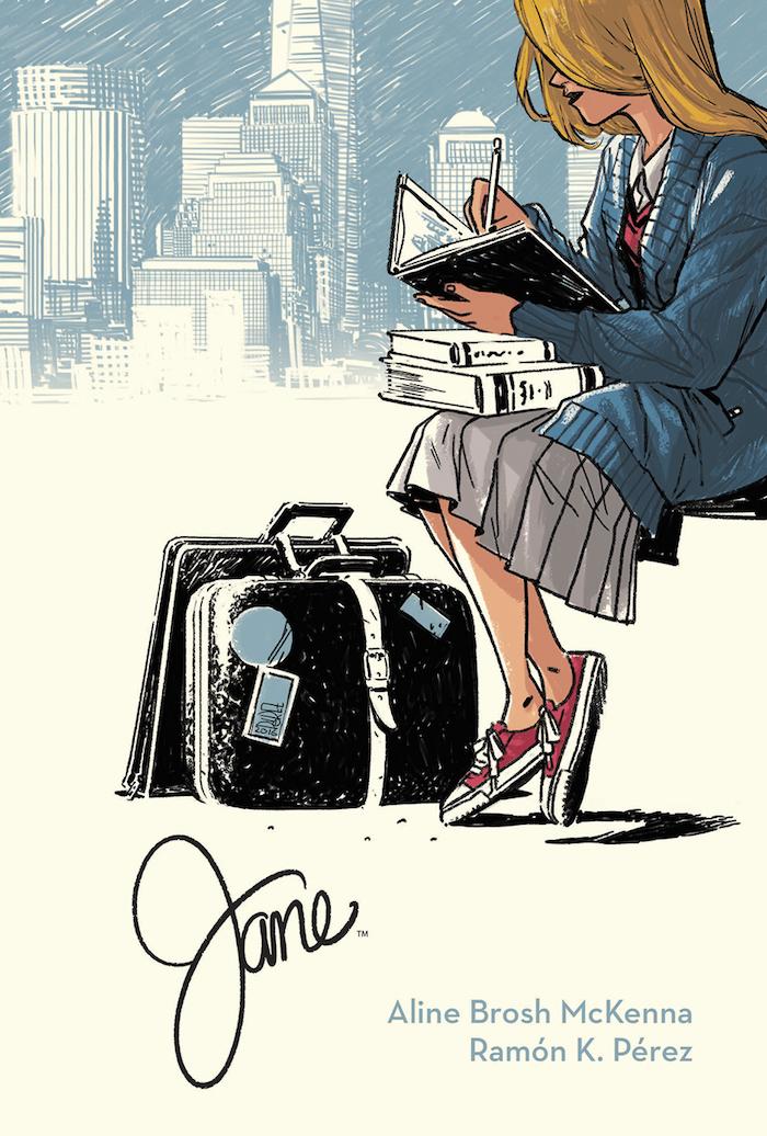 Jane HC Publisher: Archaia, an imprint of BOOM! Studios Writer: Aline Brosh McKenna Artist: Ramón K. Pérez