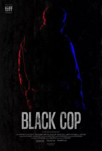 Black Cop. Directed by Cory Bowles. TIFF 2017.