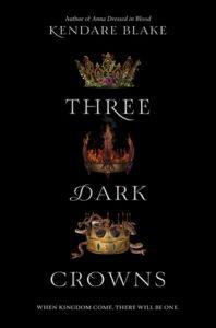 Atmospheric Reads, Three Dark Crowns, Kendare Blake, HarperCollins, 2016