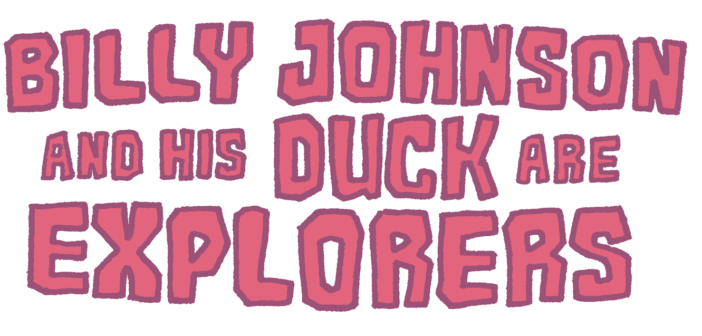 Billy Johnson and His Duck Are Explorers, Matthew New, The Hero Trials, Patreon, 2017