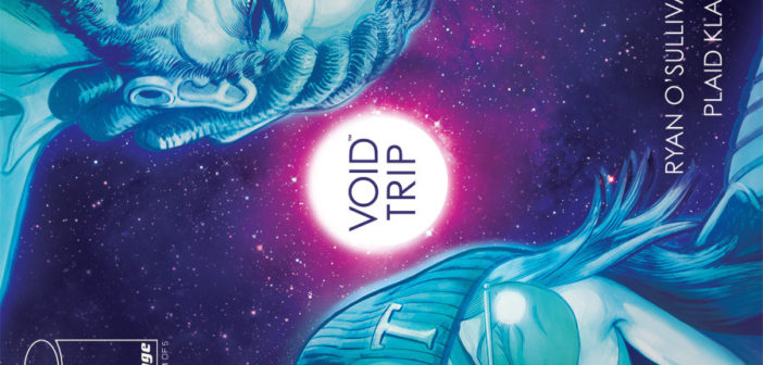 VOID TRIP #1: -FOC: 10/30 -Diamond code: SEP170684 -Release date: 11/22 -Story by: Ryan O'Sullivan (Turncoat, The Evil Within) -Art by: Plaid Klaus (Turncoat)