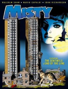 Misty Vol 2: The Sentinels & End of the Line Written by Malcolm Shaw, art by Mario Capaldi (The Sentinels) and John Richardson (End of the Line) Rebellion in cooperation with Egmont 1978 originally, November 2017 reprinted