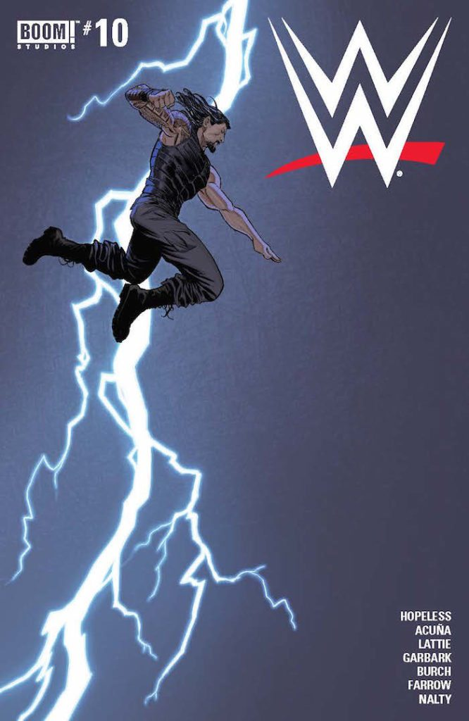 WWE #10 Publisher: BOOM! Studios Writer: Dennis Hopeless Artist: Serg Acuña Cover Artists: Main Cover: Dan Mora Then Variant: David Nakayama Forever Variant: Rahzzah Action Figure Variant: Adam Riches Royal Rumble Variant: Brent Schoonover