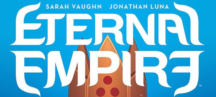 Eternal Empire vol 1 Cover Jonathan Luna (Story, Art, Lettering) and Sarah Vaughn (Story, Script) Image Comics