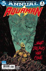 Aquaman Annual #1 - Phillip Kennedy Johnson (Writer), Max Fiumara (Artist), Dave Stewart (Colorist), Deron Bennett (Letterer) - DC Comics - November 2017