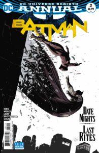 Batman Annual #2 - Tom King (Writer), Lee Weeks and Michael Lark (Artists), Elizabeth Breitweiser and June Chung (Colorists), Deron Bennett (Letterer), Lee Weeks (Cover) - DC Comics - November 2017