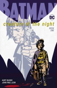 Batman: Creature of the Night #1 - Kurt Busiek (Writer), John Paul Leon (Artist), Todd Klein (Letterer) - DC Comics - November 2017