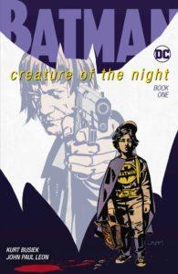 Batman: Creature of the Night #1 - Kurt Busiek (Writer), John Paul Leon (Artist), Todd Klein (Letterer) - DC Comics - November 2017