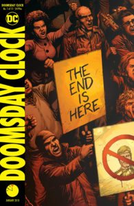 Doomsday Clock #1 - Geoff Johns (Writer), Gary Frank (Artist), Brad Anderson (Colorist), Rob Leigh (Letterer), Amedeo Turturro (Associate Editor) Brian Cunningham (Editor) - DC Comics - November 2017