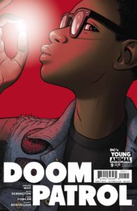 Doom Patrol #9 - Gerard Way (Writer), Nick Derington (Penciller and Cover), Tom Fowler (Inker), Tamra Bonvillain (Colorist), Todd Klein (Letterer) - Young Animal - November 2017