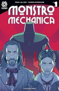 Cover. Monstro Mechanica #1; Paul Allor (writer), Chris Evenhuis (artist), Sjan Weijers (colorist;) Aftershock; December 2017; Image courtesy Paul Allor and Aftershock.