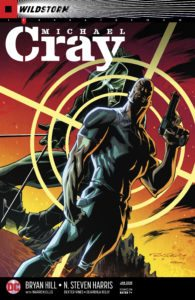 Michael Cray #2: written by Bryan Hill with Warren Ellis, pencils by N. Steven Harris, inks by Dexter Vines, colors by Dearbhla Kelly, letters by Simon Bowland, cover by Denys Cowan, Bill Sienkiewicz, and Simon Buccellato