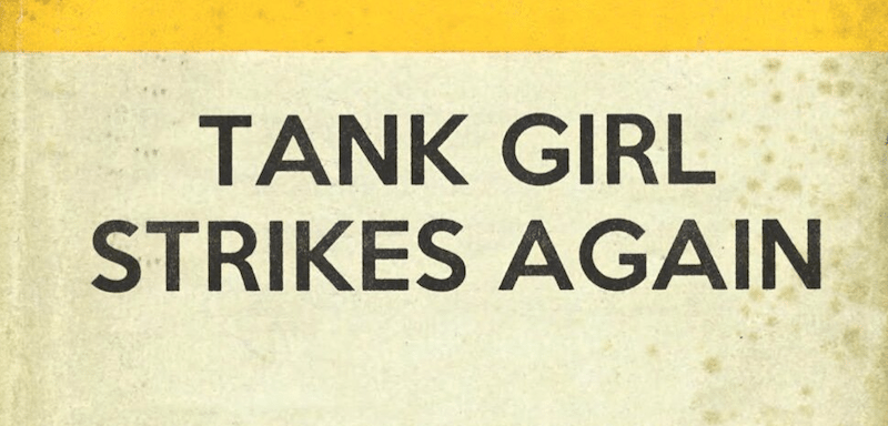 Review: The Wonderful World of Tank Girl issue 1. Tank Girl Strikes Again