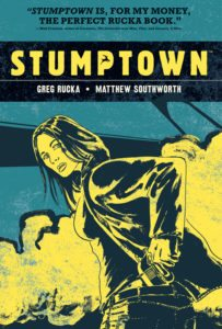Cover: Stumptown, vol. 1, Greg Rucka (script), Matthew Southworth (pencils), Lee Loughridge (colours) Oni Press, 2010