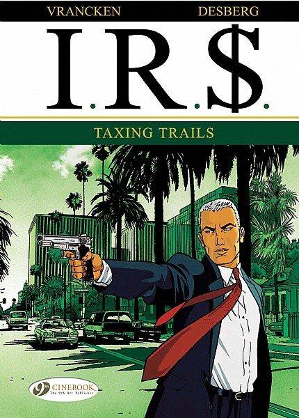 IR$ volume one, Taxing Trails, Cinebook, Bernard Vrancken and Stephen Desberg