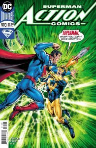 Action Comics #993 - Dan Jurgens (Writer and Penciller), Joe Prado and Cam Smith (Inkers), Hi-Fi (Colorist), Rob Leigh (Letterer), Dan Jurgens, Trevor Scott and Hi-Fi (Cover) - DC Comics - December 2017