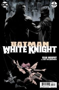 Batman: White Knight #3 - Sean Murphy (Writer and Artist), Matt Hollingsworth (Colorist), Todd Klein (Letterer) - DC Comics - December 2017