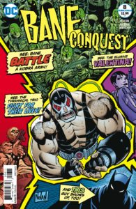 Bane Conquest #8 - Chuck Dixon (Writer), Graham Nolan (Artist), Gregory Wright (Colorist), Carlos M. Mangual (Letterer) - DC Comics - December 2017