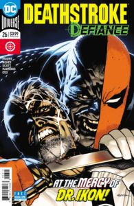 Deathstroke #26 - Christopher Priest (Writer), Diogenes Neves (Penciller), Jason Paz (Inker), Jeromy Cox (Colorist), Willie Schubert (Letterer), Ryan Sook (Cover) - DC Comics - December 2017