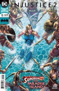 Injustice 2 #15 - Tom Taylor (Writer), Mike Miller (Artist), J. Nanjan (Colorist), Wes Abbott (Letterer) - DC Comics - December 2017