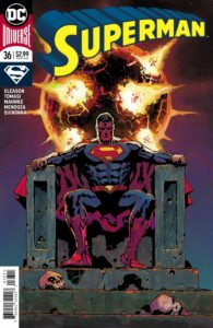 Superman #36 - Patrick Gleason and Peter J. Tomasi (Writers), Doug Mahnke (Penciller), Jaime Mendoza and Dough Mahnke (Inkers), Wil Quintana (Colorist), Rob Leigh (Letterer), Patrick Gleason and Dean White (Cover) - DC Comics - December 2017