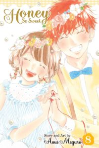 Honey So Sweet Volume 8. Translator/Kathrine Schilling. Touch-Up Art and Lettering/Inori Fukuda Trant. Design/Izumi Evers. Editor/Nancy Thistlethwaite. First published in Japan in 2012 by SHUEISHA Inc., Tokyo. Published in the US in 2017 by VIZ Media LLC