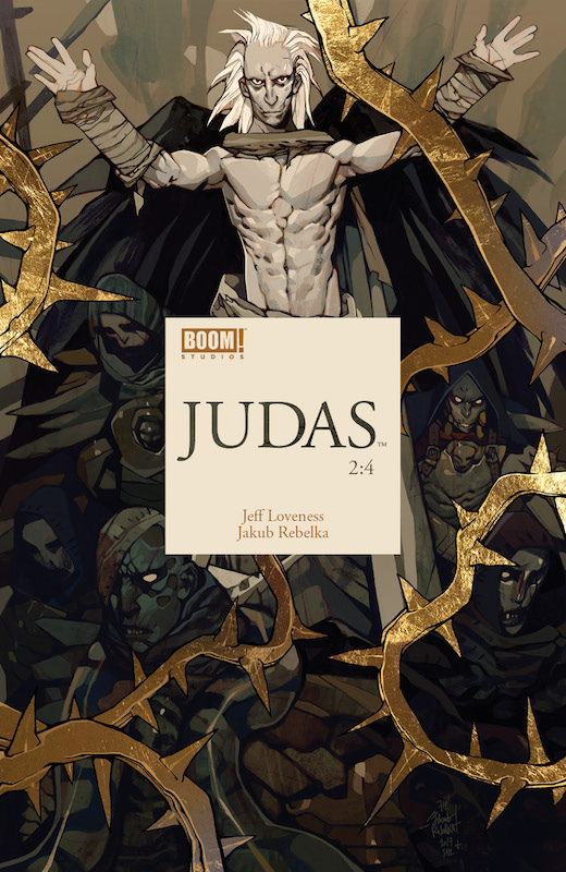 Judas #2 Publisher: BOOM! Studios Writer: Jeff Loveness Artist: Jakub Rebelka Cover Artist: Jakub Rebelka