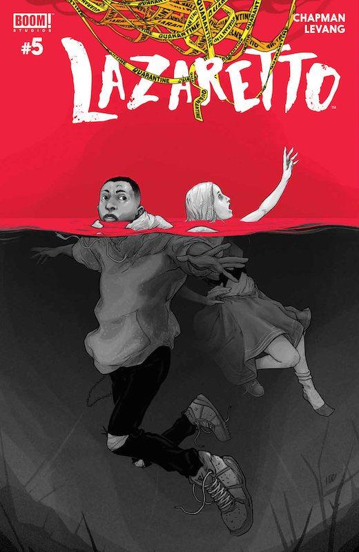 Lazaretto #5 (of 5) Publisher: BOOM! Studios Writer: Clay McLeod Chapman Artist: Jey Levang Cover Artist: Ignacio Valicenti