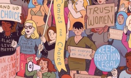 A Compendium of Resistance: Comics for Choice Fights for Reproductive Justice