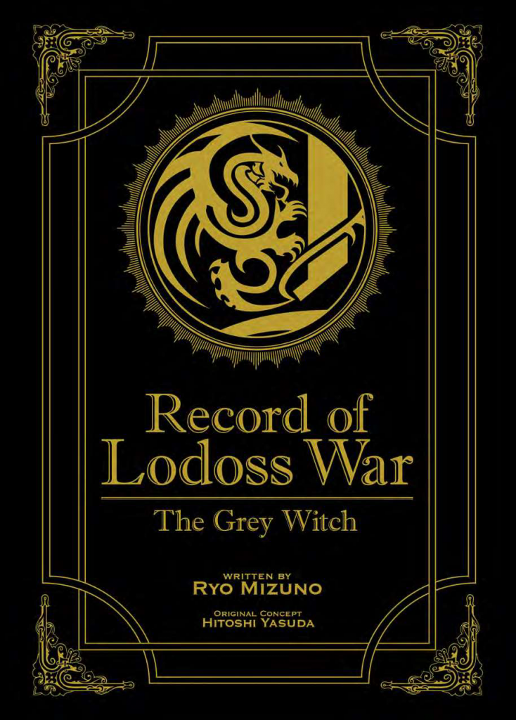 Record of Lodoss War: The Grey Witch cover. Written by Ryo Mizuno and translated by Lillian Olsen and cover design by Nicky Lim. Published by Seven Seas Entertainment, 2017.