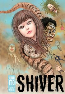 Shiver: Junji Ito Selected Stories Vol. 1 Junji Ito (Writer and Artist) Viz December 19, 2017