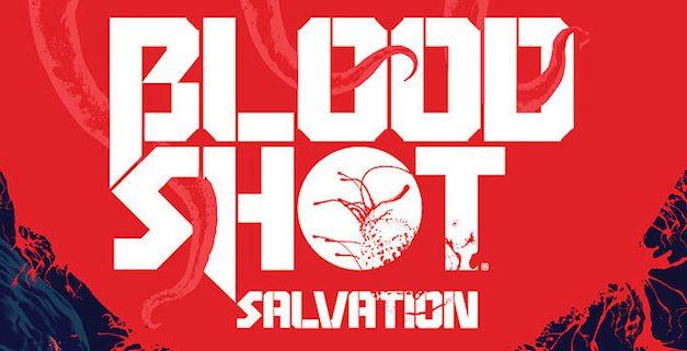 Bloodshot Salvation #7 Dances in the Dark