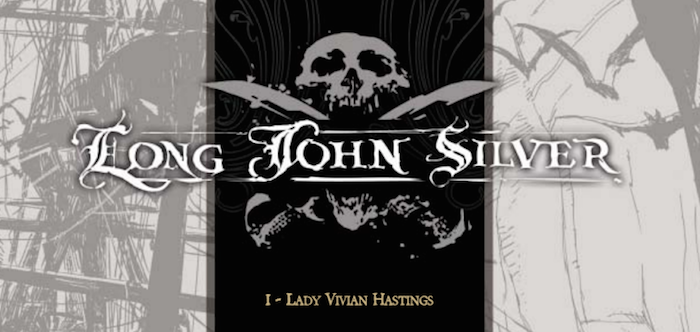 Long John Silver: Lady Vivian Hasting, Written by Xavier Dorison,Illustrated by Mathieu Laufray Published in French by Dargaud,Published in English by Cinebook