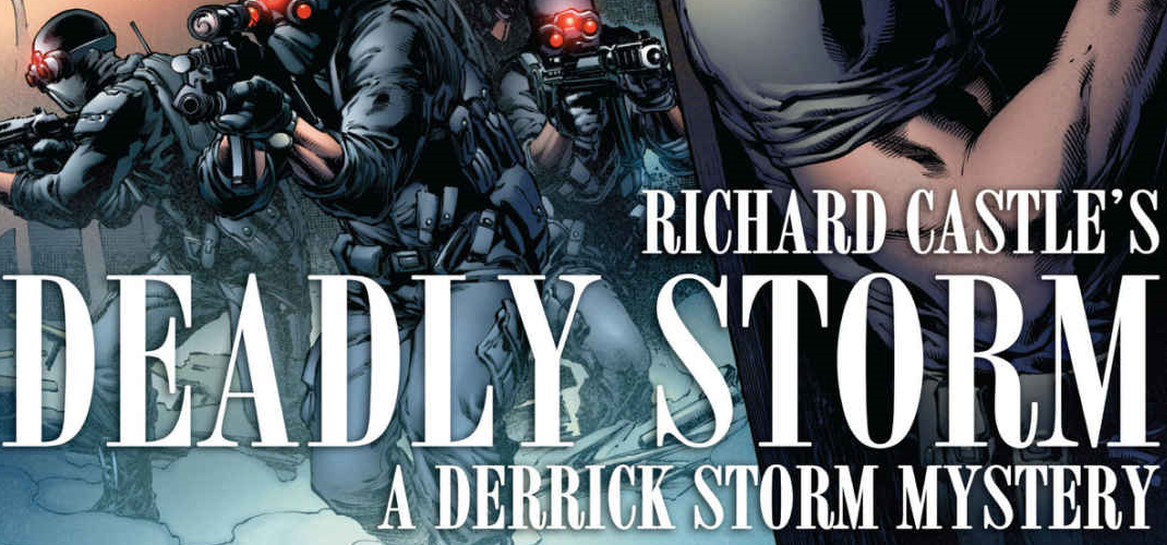 Castle Richard Castles Deadly Storm cover, by Richard Castle (Author), Brian Michael Bendis (Author), Kelly Sue Deconnick (Author), Lan Medina (Illustrator), May 14, 2013, Marvel