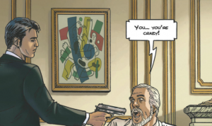 "Sisco sticks his pistol right in the face of the gray-haired older man, who says, ""You... You're crazy!"" On the wall behind them is a painting in an ornate frame, decorative molding, and the corner of a marble mantlepiece."