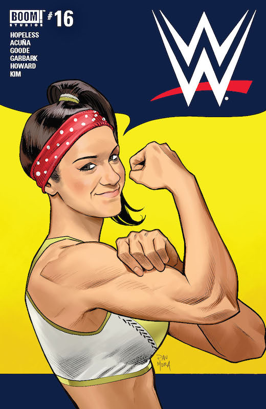 WWE #16 Publisher: BOOM! Studios Writers: Dennis Hopeless, Tini Howard Artists: Serg Acuña, Hyeonjin Kim Cover Artists: Main Cover: Dan Mora Action Figure Variant Cover: Adam Riches RAW Connecting Cover: Brent Schoonover Alexa Bliss Incentive Cover: Lucas Werneck Letterer: Jim Campbell Colorist: Doug Garbark