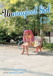 Unmagical Girl volume 2, written by Ryouichi Yokoyama and written by Manmaru Uetsuki. Translated by Beni Axia Conrad, adapted by Gretchen Schrafft. Published by Seven Seas Entertainment, 2018.