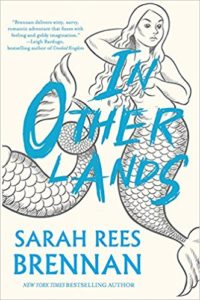 Book Cover for Sarah Rees Brennan's In Other Lands YA Novel