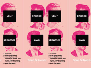 Chose Your Own Disaster by Dana Schwartz