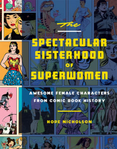 Spectacular Sisterhood of Superwomen Hope Nicholson
