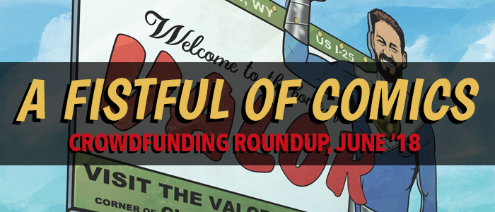 "Featured image. ""Fistful of Comics"" wordmark overlaid on top of a crop of the cover of Elk Mountain. Wordmark reads: ""A Fistful of Comics. Croudfunding Roundup, June '18."" Elk Mountain; Jordan Clark (writer), Vince Underwood (artist), Brittany Peer (colorist), and Hassan Otsmane-Elhaou; 2018."
