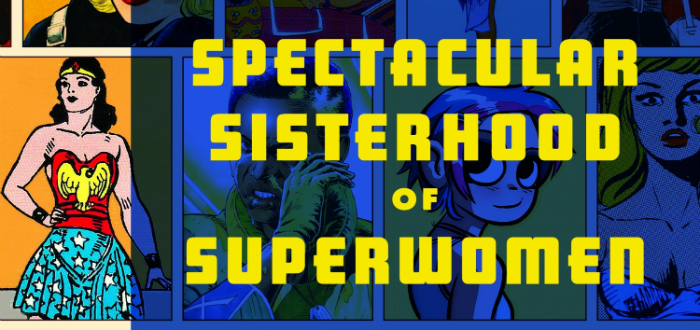 The Spectacular Sisterhood of Superwomen cropped cover
