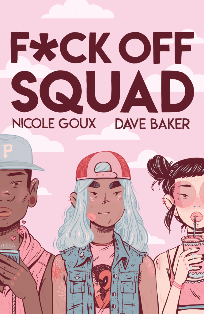 Fuck Off Squad by Dave Baker and Nicole Goux