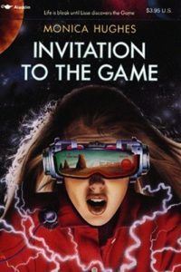 Invitation to the Game by Monica Hughes (Published June 1st 1993 by Simon Pulse
