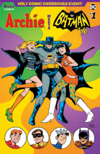 Archie Meets Batman '66 #1: The Batman of Riverdale Cover D. Written by Michael Moreci and Jeff Parker, drawn by Dan Parent. Archie Comics and DC Entertainment. July 18, 2018