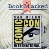 Con Diary: Bookmarked Takes On SDCC 2018