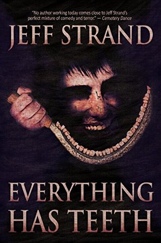 Everything Has Teeth