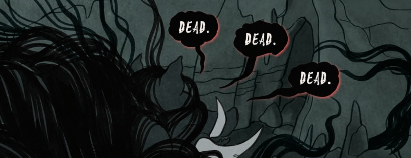 "A monstrous figure with tusks and hair is inside a cave. Black speech bubbles with white text read, ""DEAD."" ""DEAD."" ""DEAD."""