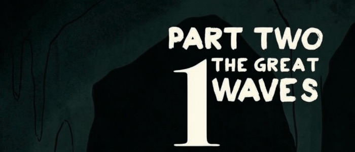 """A dark shape against a dark green background. White text reads, """"Part Two. 1. The Great Waves."""""""
